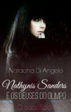 Nathynis Sanders E Os Deuses Do Olimpo. O Sacrifício. by uma_gotica_trevosa