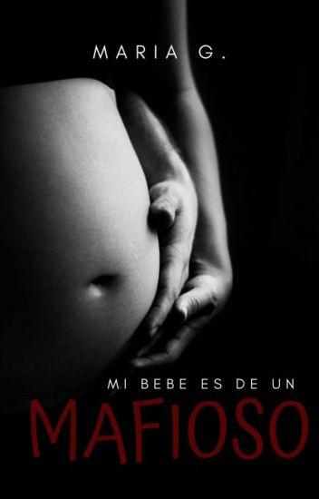 ¡¡Mi bebé es de un mafioso!!©