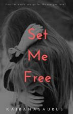 Set Me Free by howlsfire