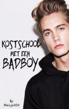 Kostschool met een badboy {voltooid} by MeisjeXOX