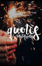 Quotes by lollylollyjolly