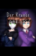 Der Kranke und Ich -/ Zomger Shortstory by ChickenKidd