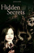 Hidden Secrets book 1- Harry Potter Fanfictie Serie (Voltooid)  by JuliaCartee
