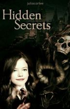 Hidden Secrets book 1- Harry Potter Fanfictie Serie (Voltooid)  by JuliaCartee