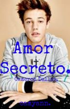Amor Secreto. Cameron Dallas (Completa) by camyann