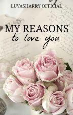 My Reasons To Love You✉h.s by luvasharry