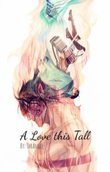 A Love this Tall (AoT x Titan! Reader)