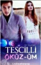 TESCİLLİ ÖKÜZ-ÜM by lollisekerpop