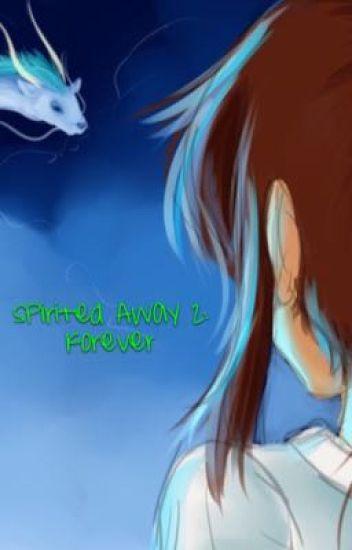Spirited Away 2 Forever Kara Wattpad