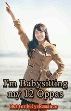 I'm Babysitting My 12 Oppas by ButterlilysRomance