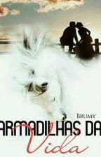 Armadilhas Da Vida by Brumy_