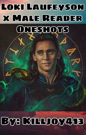 Loki Laufeyson x Male Reader