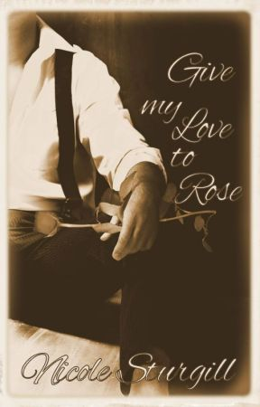 Give My Love to Rose(1st in Outlaw Series) by conleyswifey