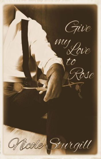 Give My Love to Rose(1st in Outlaw Series)