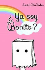 ¿Ya soy bonito? (Gay/Yaoi) by LostInTheTides