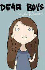 Dear Boys by Sra_Waffle_Sarcastic