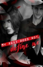 My Past Does Not Define Me || Alec Lightwood [1]  (EDITANDO) by lauri_lovelydreams