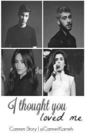 I thought you loved me <Camren> ✔