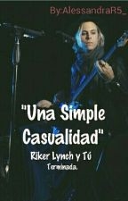 """Una Simple Casualidad."" Riker Lynch y Tu by AlessandraR5_"