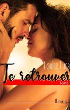 Te Retrouver : Tome 2 by Tiboux