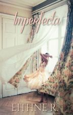 Imperfecta by enyarey
