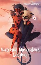 Watching Miraculous Ladybug by thisimpossibleyear