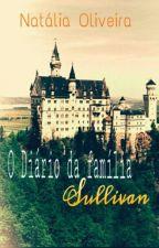 O Diário da família Sullivan by Olvrnatti