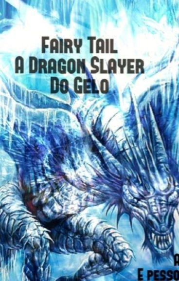 Fairy Tail - A Dragon Slayer Do Gelo