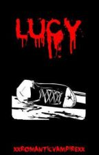 Lucy - A Short Horror Story by XxRomanticVampirexX