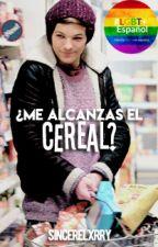 ❝¿me alcanzas el cereal?❞  l.s by sincerelxrry