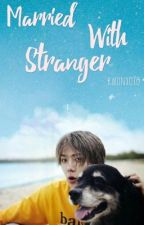 Married With Stranger (Oh Sehun) by kwonxoxo