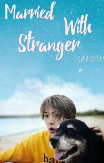 Married With Stranger (Oh Sehun)