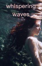 Whispering waves by lakefae