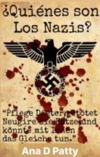 ¿Quiénes son los Nazis?  by AnaPatrxcia
