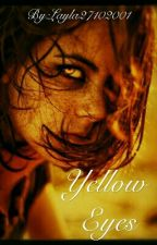 Yellow Eyes by Layla27102001