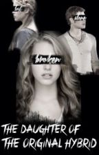 The Daughter of The Original Hybrid {TVD fanfic} by SuicideKevin