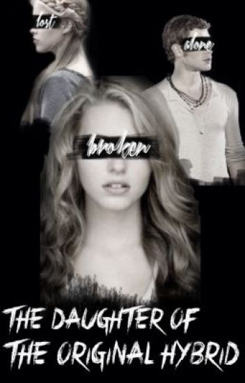 The Daughter of The Original Hybrid {TVD fanfic}