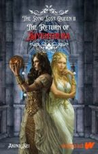 The Long Lost Queen 2: Return Of Siyenthera by AkinoSei