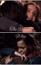 The Reason Why (Harmione) by fangirlygirl