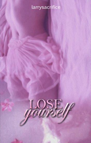 Lose yourself |l.s|