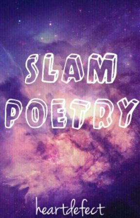 Slam Poetry by heartdefect