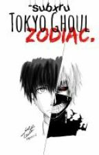 Zodiac. ♛ Tokyo Ghoul. by stxpidtaemin