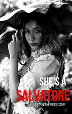 She's A Salvatore. (Katherine Pierce Story) by ginette17