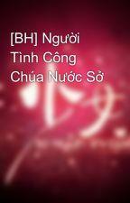 [BH] Người Tình Công Chúa Nước Sở by pinker9girl