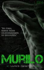 Murilo - Livro 3 - Série M.M.M (DEGUSTAÇÃO) by LeticiaBastosMendes