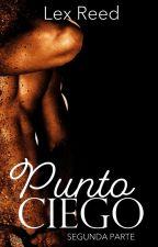 PUNTO CIEGO [#LCDLP PARTE 2] by AlexizHalliwellM