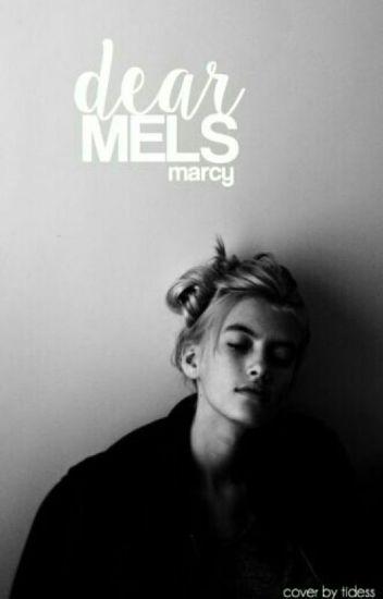 Dear Mels ✓
