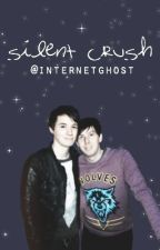 Silent Crush (Dan x Reader x Phil) by internetghost