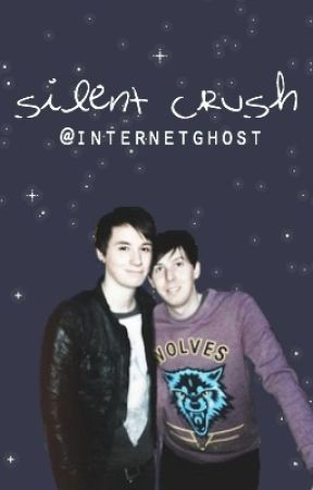 Silent Crush (Dan x Reader x Phil) by internetghost