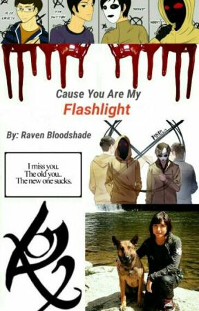 Cause You're My Flashlight by RavenXBloodshade
